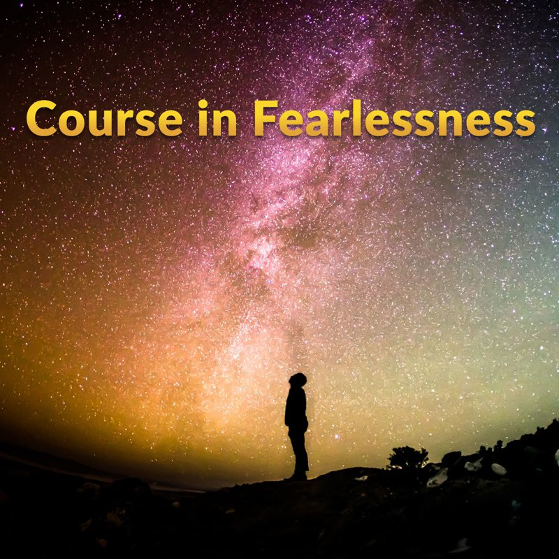 Course in Fearlessness